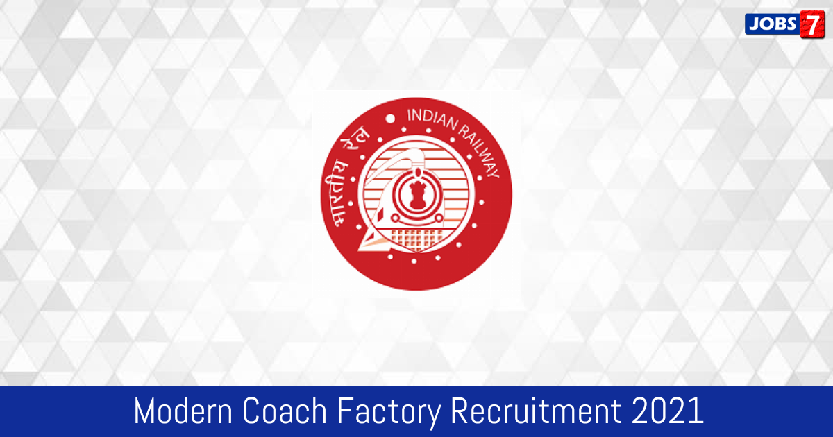 Modern Coach Factory Recruitment 2021:  Jobs in Modern Coach Factory | Apply @ mcf.indianrailways.gov.in