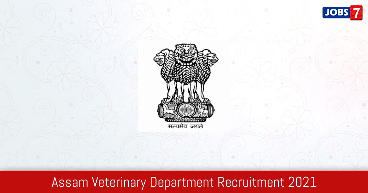 Assam Veterinary Department Recruitment 2021:  Jobs in Assam Veterinary Department | Apply @ www.veterinary.assam.gov.in