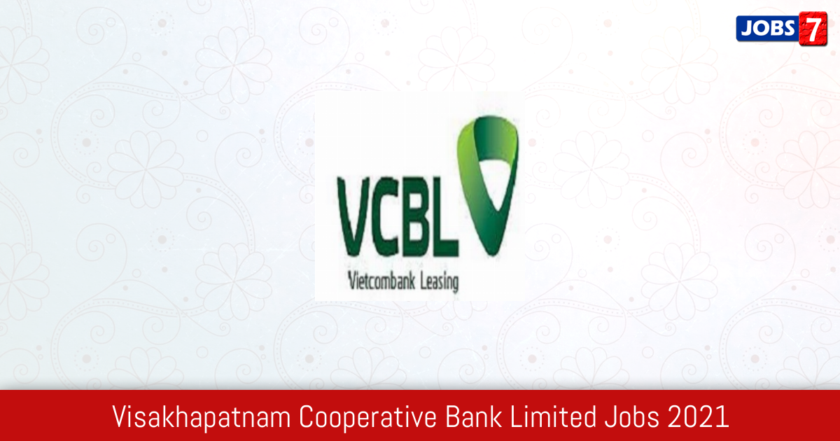 Visakhapatnam Cooperative Bank Limited Recruitment 2021:  Jobs in Visakhapatnam Cooperative Bank Limited | Apply @ www.vcbl.in