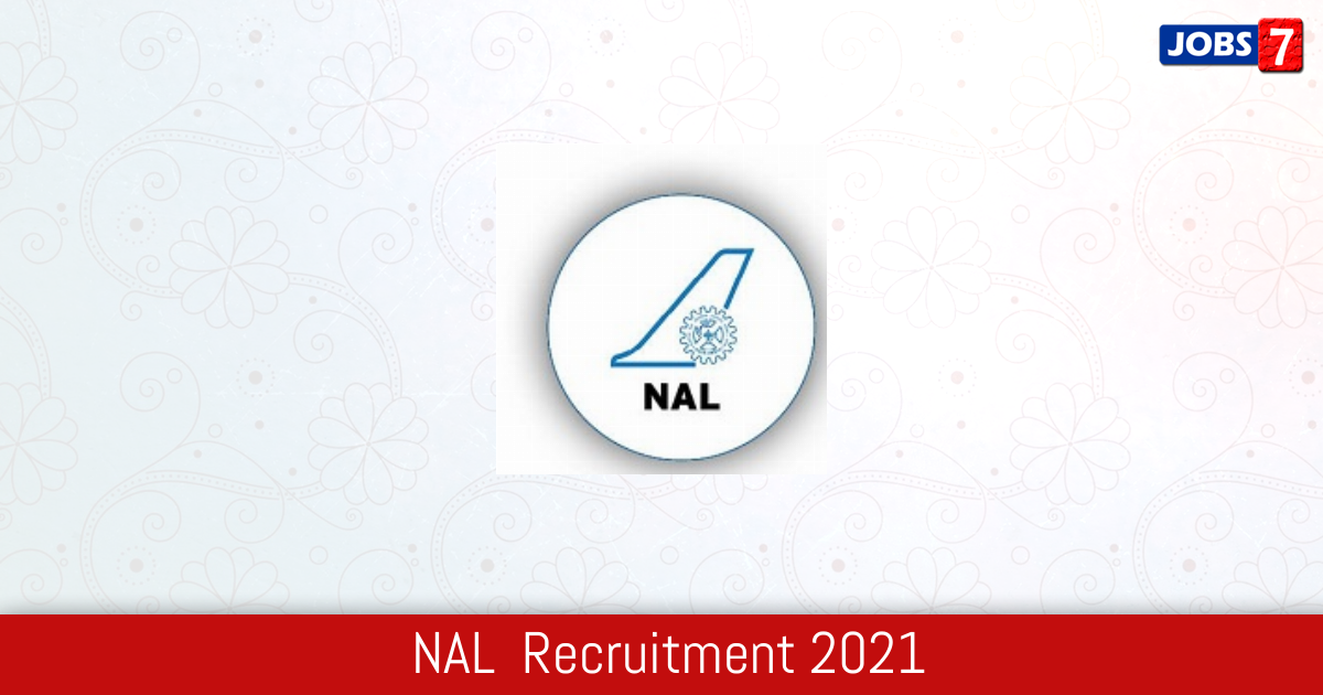 NAL  Recruitment 2021:  Jobs in NAL    Apply @ www.nal.res.in