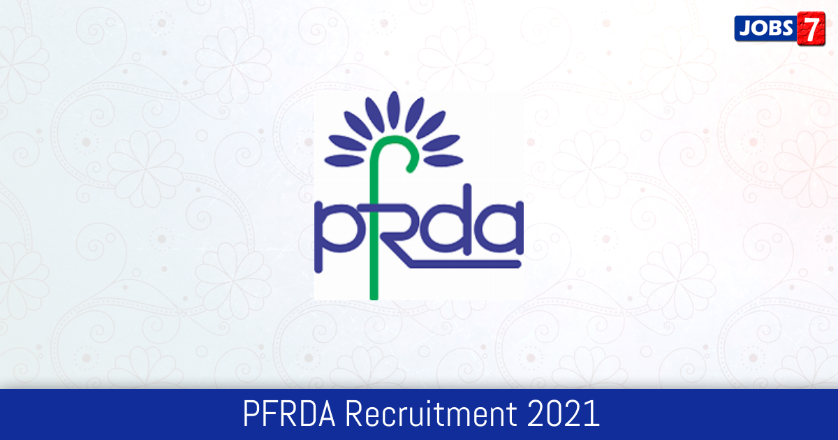 PFRDA Recruitment 2021:  Jobs in PFRDA | Apply @ www.pfrda.org.in