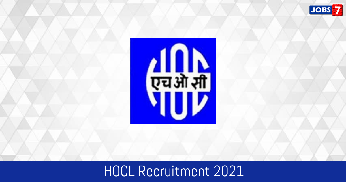 HOCL Recruitment 2021:  Jobs in HOCL | Apply @ www.hoclindia.com