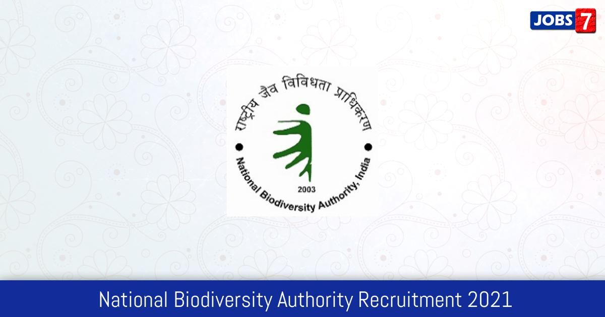 National Biodiversity Authority Recruitment 2021: 2 Jobs in National Biodiversity Authority | Apply @ www.nba.com