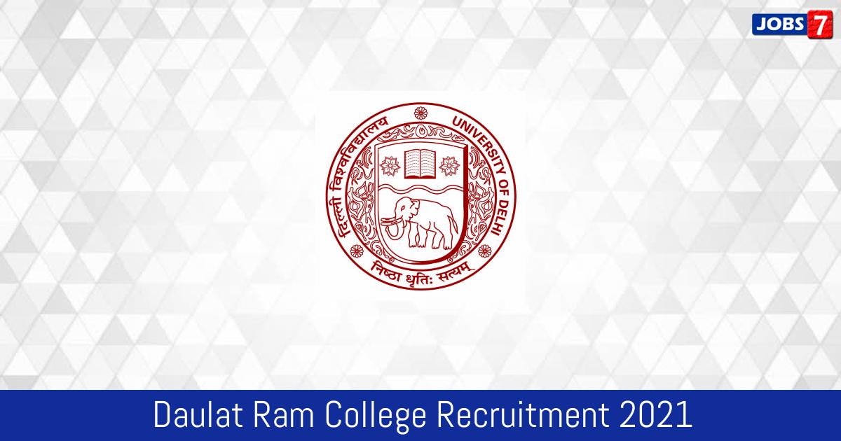 Daulat Ram College Recruitment 2021:  Jobs in Daulat Ram College | Apply @ www.dr.du.ac.in