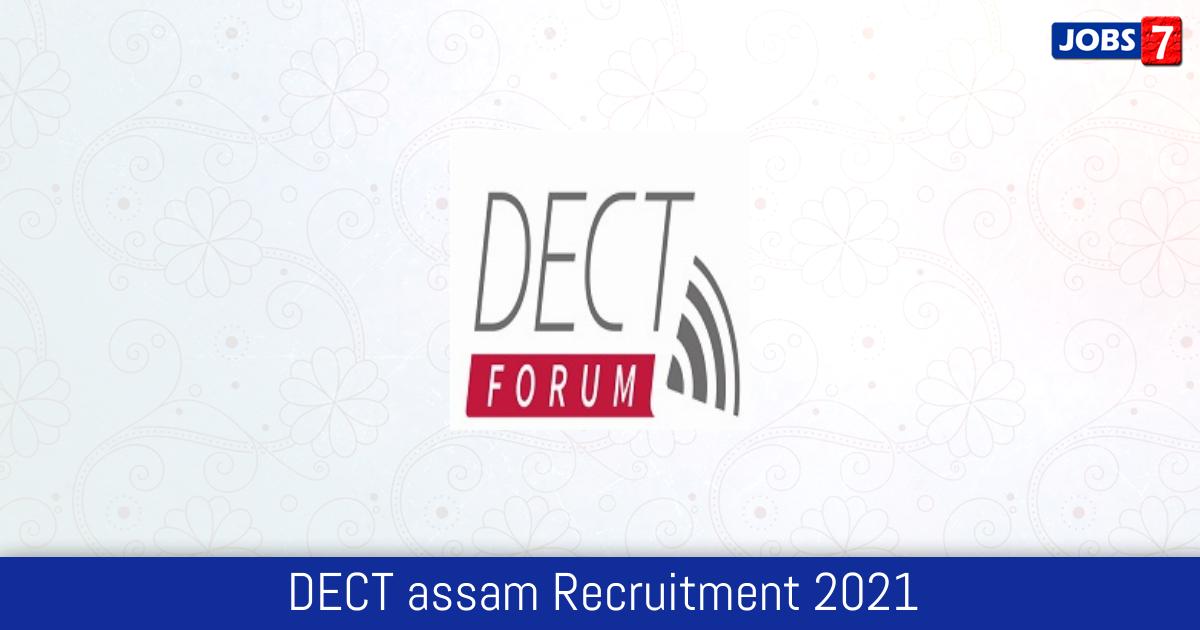DECT assam Recruitment 2021:  Jobs in DECT assam   Apply @ dect.assam.gov.in