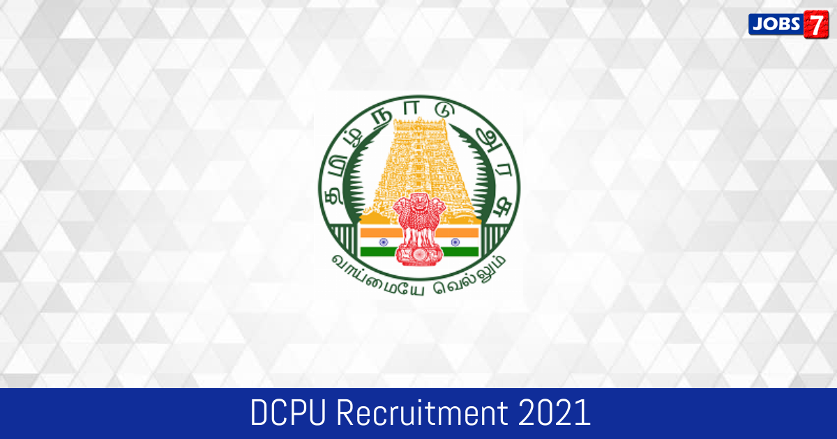 DCPU Recruitment 2021:  Jobs in DCPU | Apply @ www.tn.gov.in