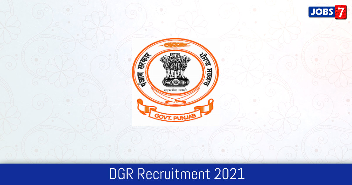 DGR Recruitment 2021:  Jobs in DGR   Apply @ dgrpg.punjab.gov.in