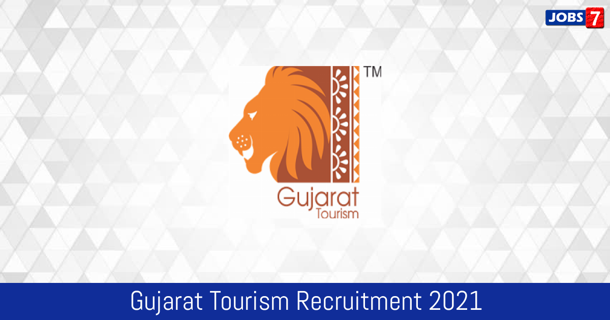 Gujarat Tourism Recruitment 2021:  Jobs in Gujarat Tourism | Apply @ www.gujarattourism.com