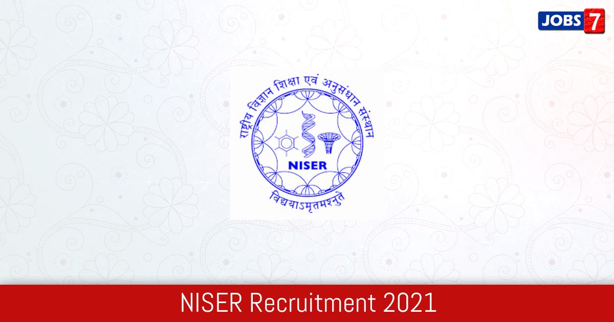 NISER Recruitment 2021:  Jobs in NISER   Apply @ www.niser.ac.in