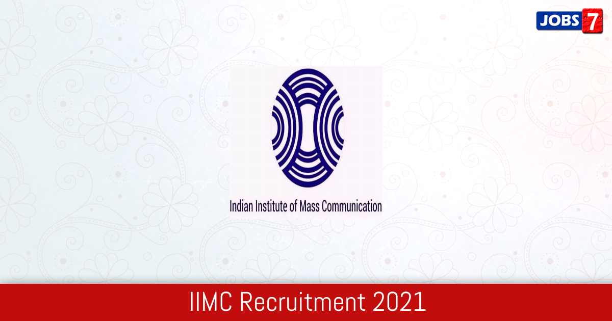 IIMC Recruitment 2021:  Jobs in IIMC | Apply @ iimc.nic.in