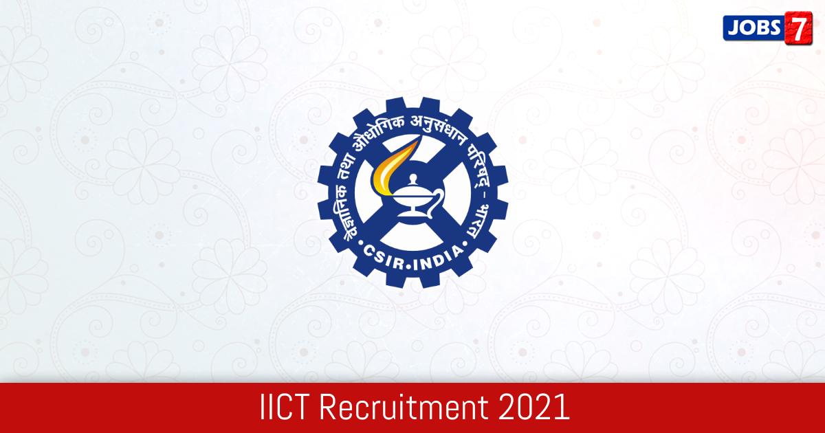 IICT Recruitment 2021:  Jobs in IICT   Apply @ www.iict.res.in