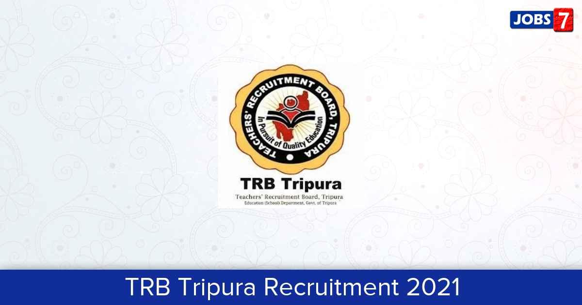 TRB Tripura Recruitment 2021:  Jobs in TRB Tripura | Apply @ trb.tripura.gov.in