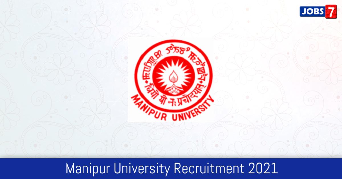 Manipur University Recruitment 2021:  Jobs in Manipur University | Apply @ www.manipuruniv.ac.in