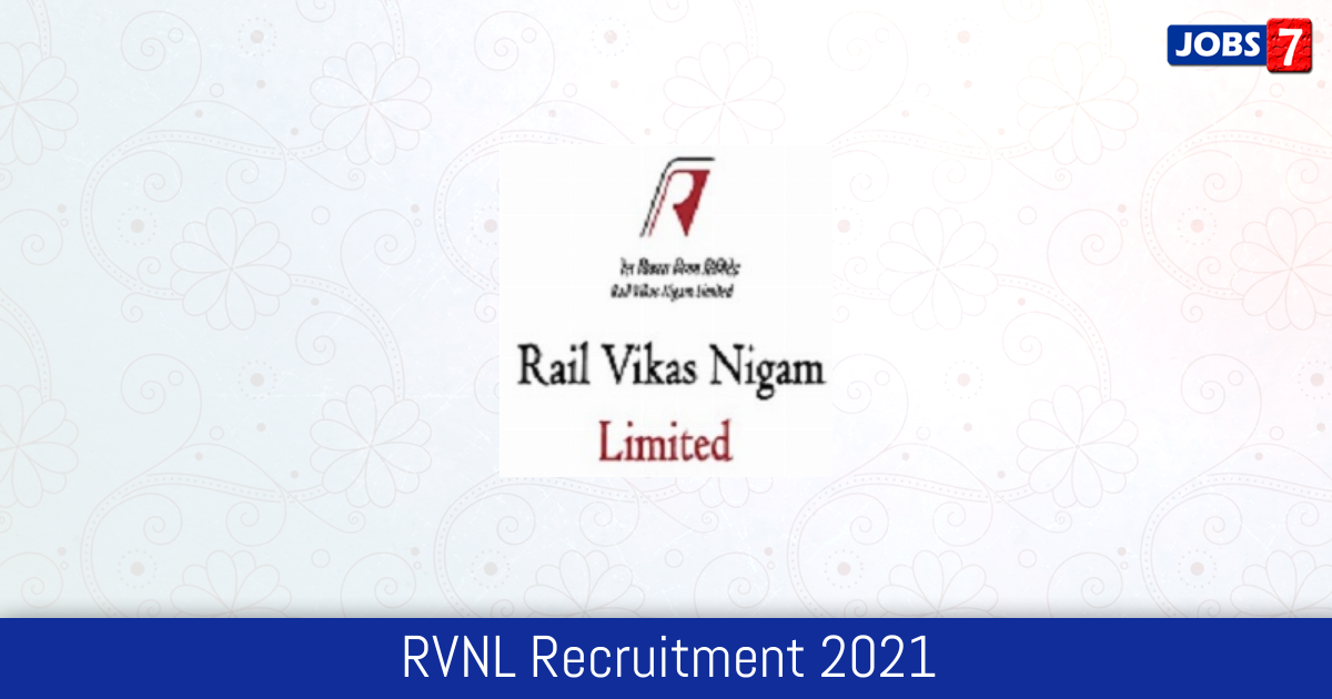 RVNL Recruitment 2021: 49 Jobs in RVNL | Apply @ www.rvnl.org