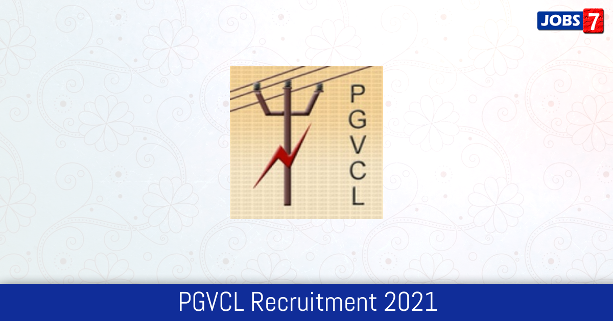 PGVCL Recruitment 2021:  Jobs in PGVCL   Apply @ www.pgvcl.com