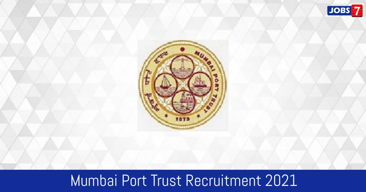 Mumbai Port Trust Recruitment 2021:  Jobs in Mumbai Port Trust | Apply @ mumbaiport.gov.in