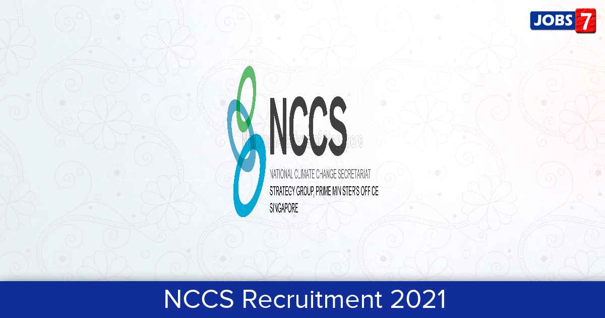 NCCS Recruitment 2021: 7 Jobs in NCCS | Apply @ www.nccs.res.in