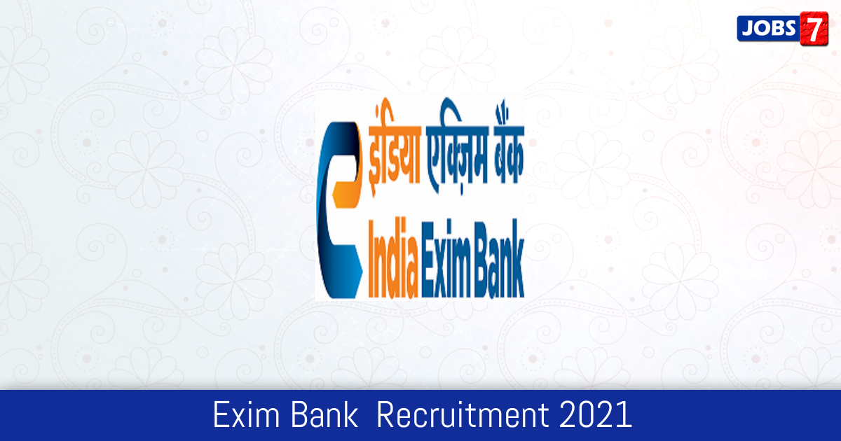 Exim Bank  Recruitment 2021:  Jobs in Exim Bank  | Apply @ www.eximbankindia.in
