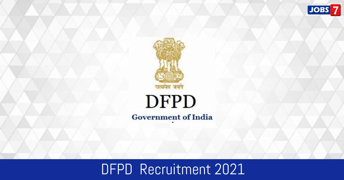 DFPD  Recruitment 2021:  Jobs in DFPD    Apply @ dfpd.gov.in