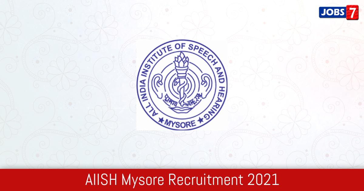 AIISH Mysore Recruitment 2021:  Jobs in AIISH Mysore   Apply @ aiishmysore.in