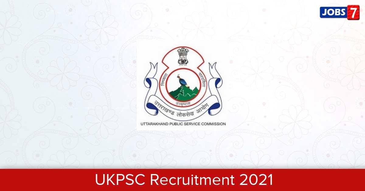 UKPSC Recruitment 2021: 69 Jobs in UKPSC   Apply @ ukpsc.gov.in