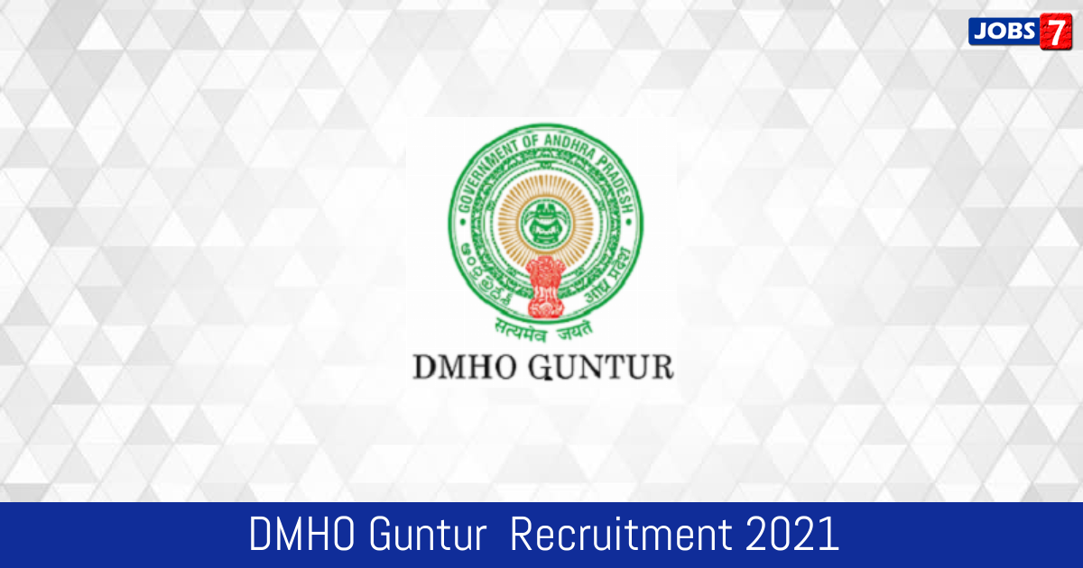DMHO Guntur  Recruitment 2021:  Jobs in DMHO Guntur  | Apply @ guntur.ap.gov.in