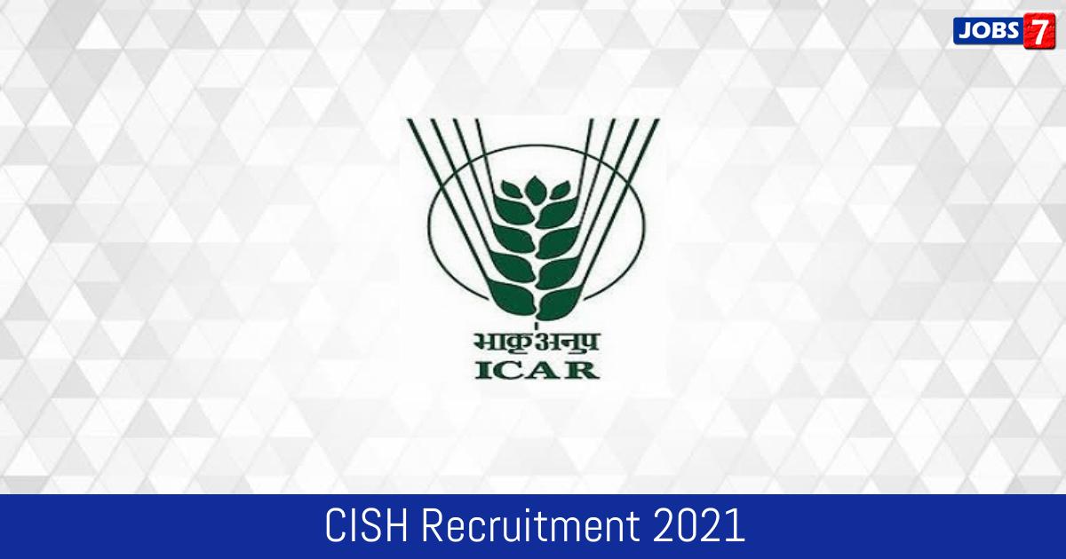 CISH Recruitment 2021:  Jobs in CISH   Apply @ cish.icar.gov.in