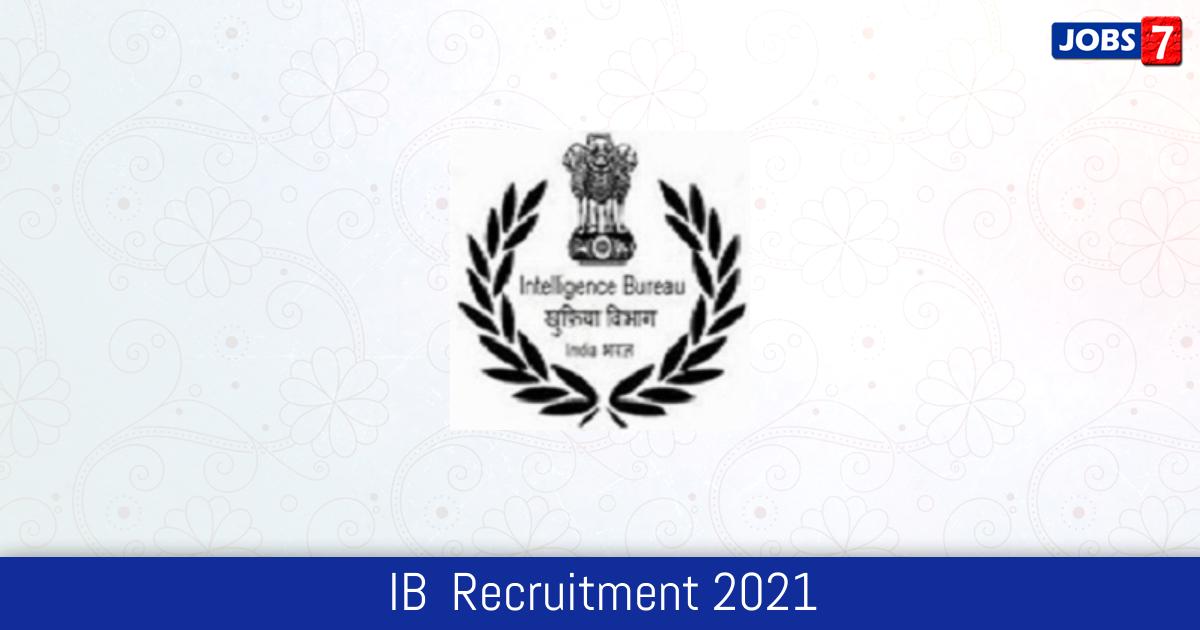 IB  Recruitment 2021:  Jobs in IB  | Apply @ www.mha.gov.in