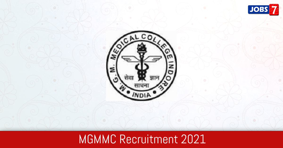 MGMMC Recruitment 2021:  Jobs in MGMMC | Apply @ www.mgmmcindore.in
