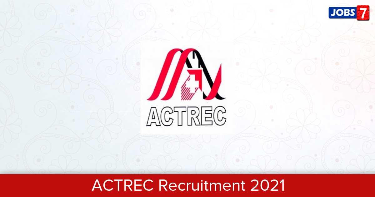 ACTREC Recruitment 2021:  Jobs in ACTREC | Apply @ actrec.gov.in