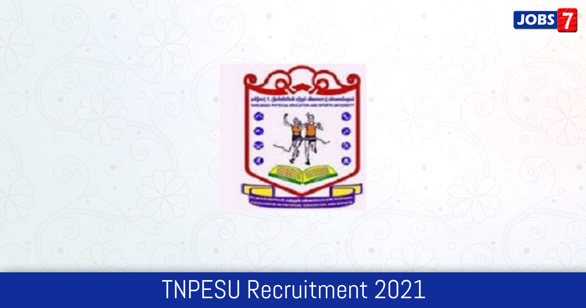TNPESU Recruitment 2021:  Jobs in TNPESU | Apply @ www.tnpesu.org