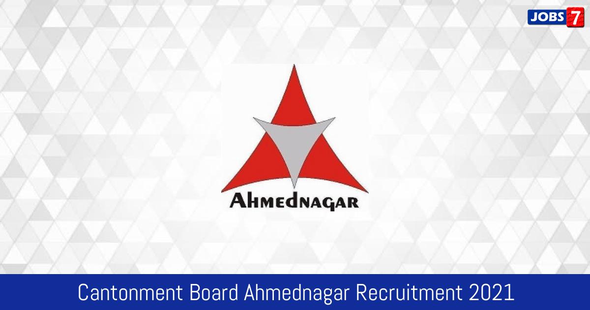 Cantonment Board Ahmednagar Recruitment 2021:  Jobs in Cantonment Board Ahmednagar | Apply @ ahmednagar.cantt.gov.in