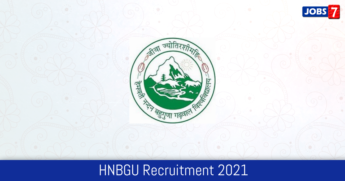 HNBGU Recruitment 2021:  Jobs in HNBGU | Apply @ www.hnbgu.ac.in