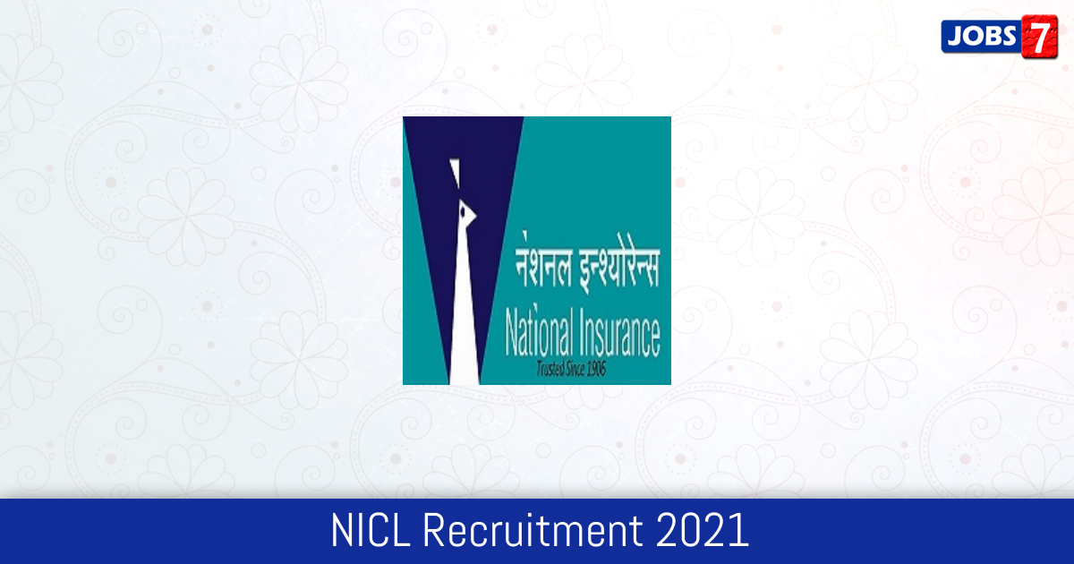 NICL Recruitment 2021:  Jobs in NICL | Apply @ nationalinsurance.nic.co.in