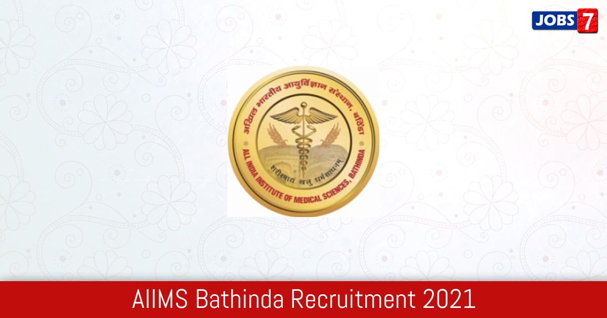 AIIMS Bathinda Recruitment 2021:  Jobs in AIIMS Bathinda | Apply @ aiimsbathinda.edu.in