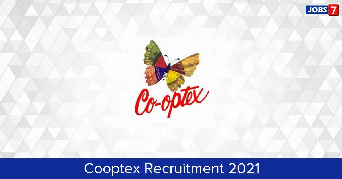 Cooptex Recruitment 2021:  Jobs in Cooptex   Apply @ cooptex.gov.in