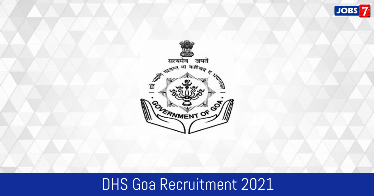 DHS Goa Recruitment 2021:  Jobs in DHS Goa | Apply @ dhsgoa.gov.in