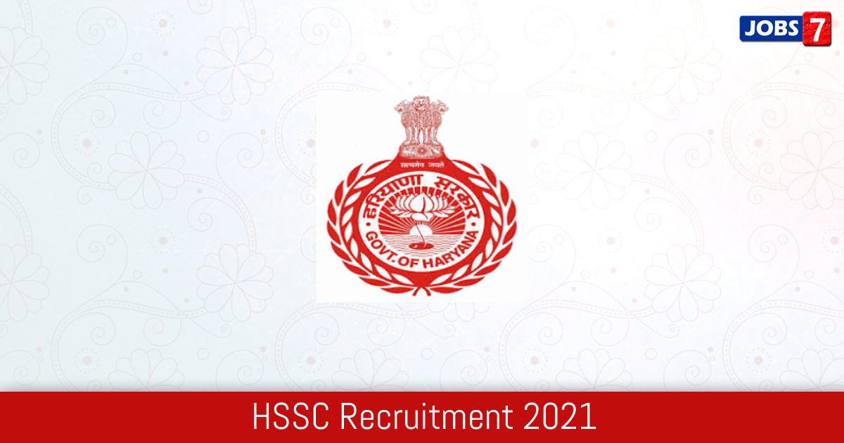 HSSC Recruitment 2021:  Jobs in HSSC | Apply @ www.hssc.gov.in