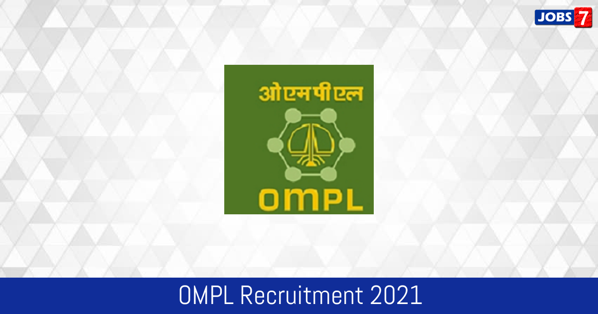 OMPL Recruitment 2021:  Jobs in OMPL | Apply @ www.ompl.co.in