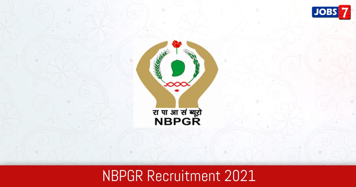 NBPGR Recruitment 2021:  Jobs in NBPGR | Apply @ www.nbpgr.ernet.in