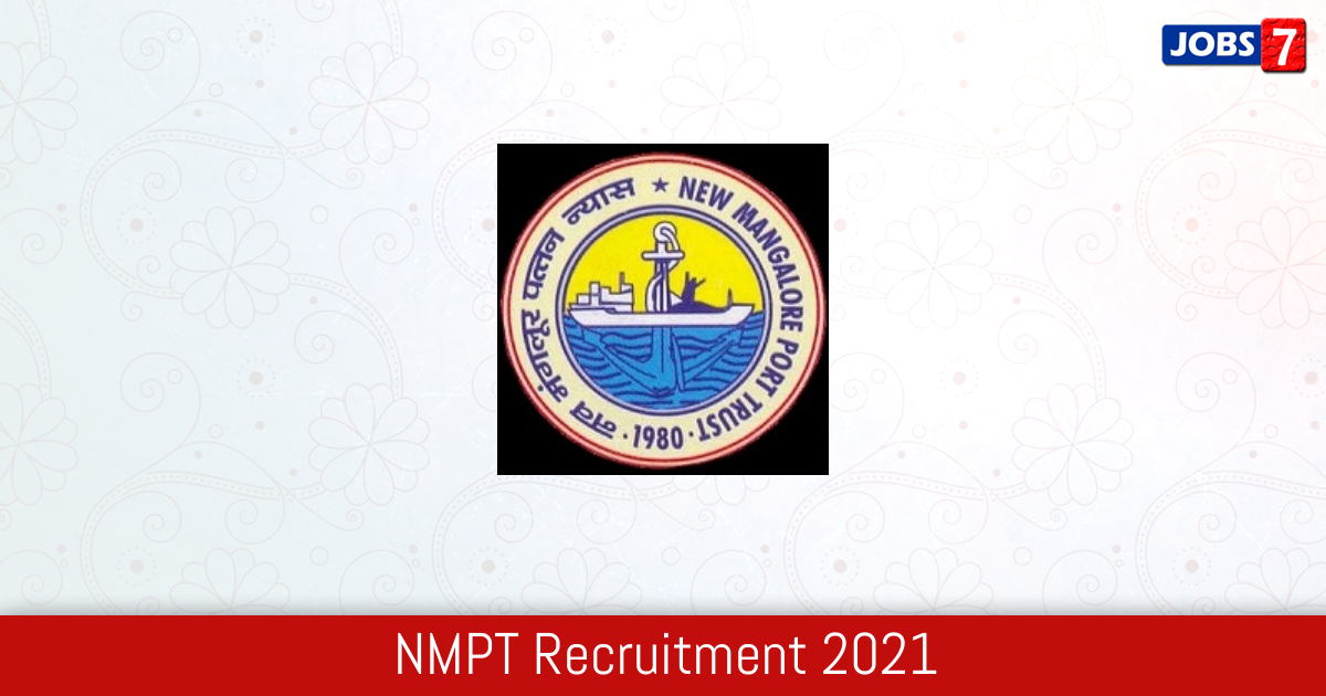 NMPT Recruitment 2021: 3 Jobs in NMPT | Apply @ newmangaloreport.gov.in