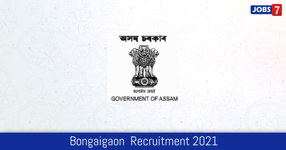 Bongaigaon  Recruitment 2021:  Jobs in Bongaigaon  | Apply @ bongaigaon.gov.in