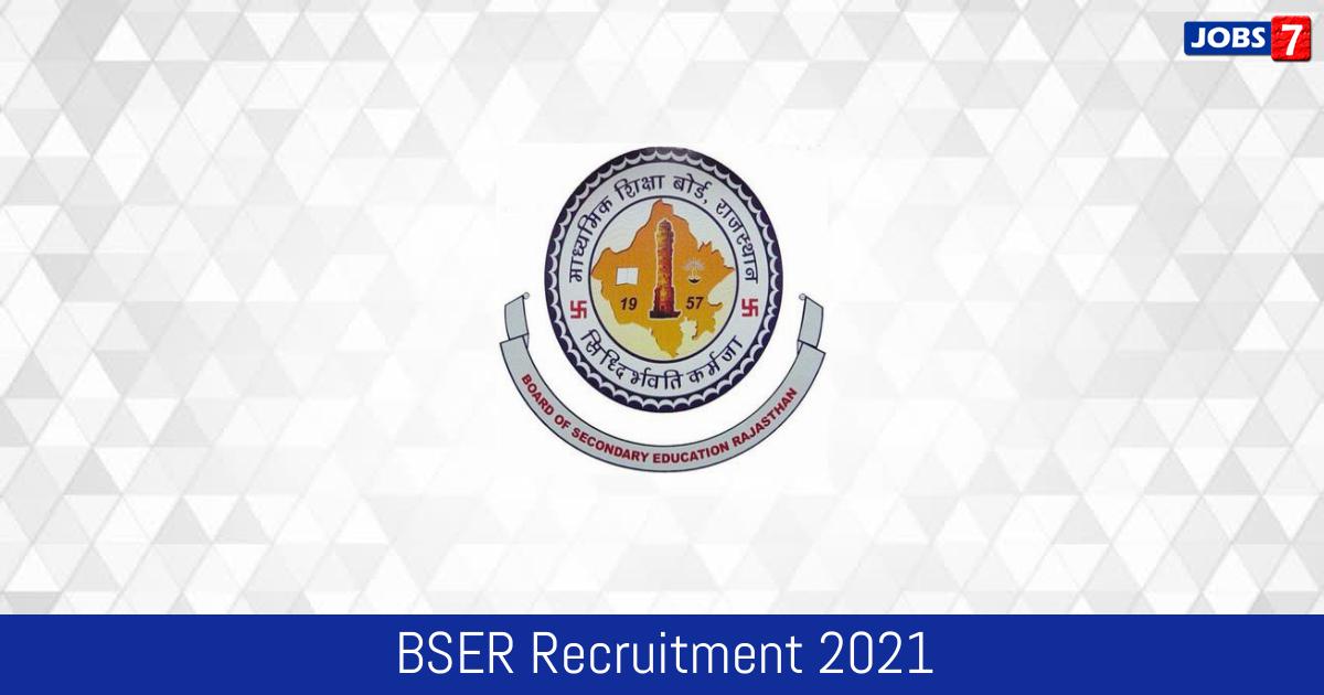 BSER Recruitment 2021:  Jobs in BSER | Apply @ rajeduboard.rajasthan.gov.in