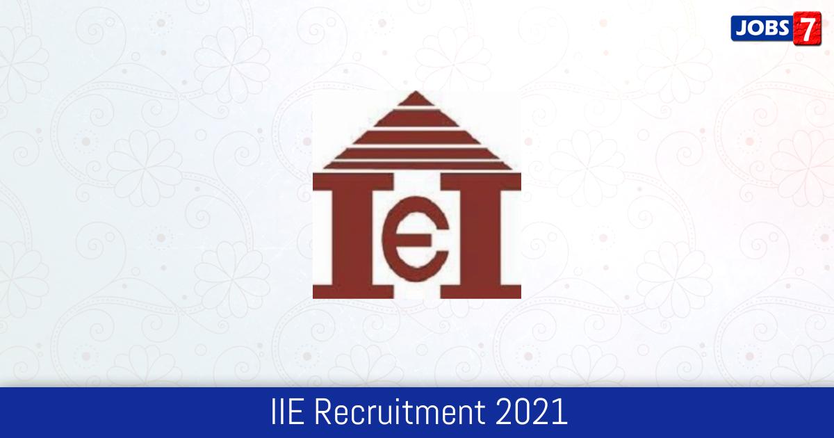 IIE Recruitment 2021:  Jobs in IIE | Apply @ www.iietraining.org
