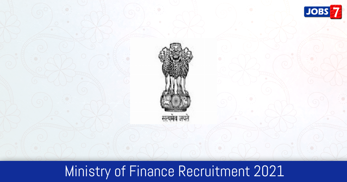 Ministry of Finance Recruitment 2021:  Jobs in Ministry of Finance | Apply @ finmin.nic.in