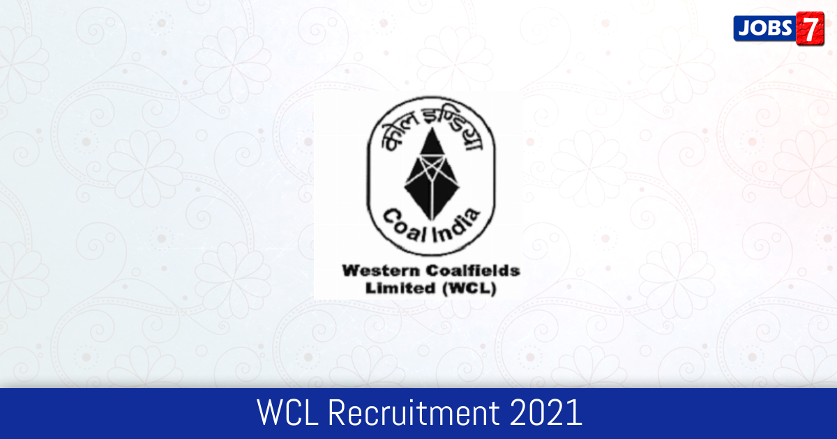 WCL Recruitment 2021:  Jobs in WCL | Apply @ www.westerncoal.in
