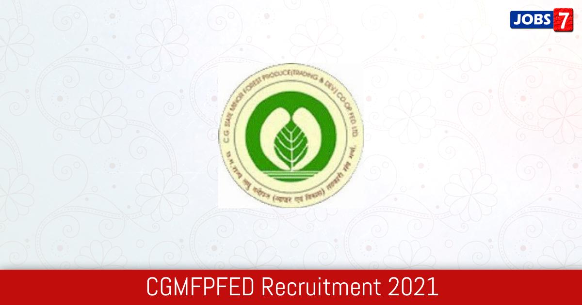CGMFPFED Recruitment 2021:  Jobs in CGMFPFED | Apply @ www.cgmfpfed.org