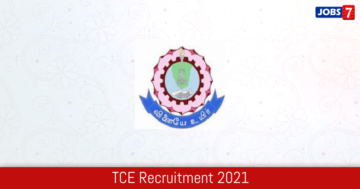 TCE Recruitment 2021:  Jobs in TCE | Apply @ www.tce.edu