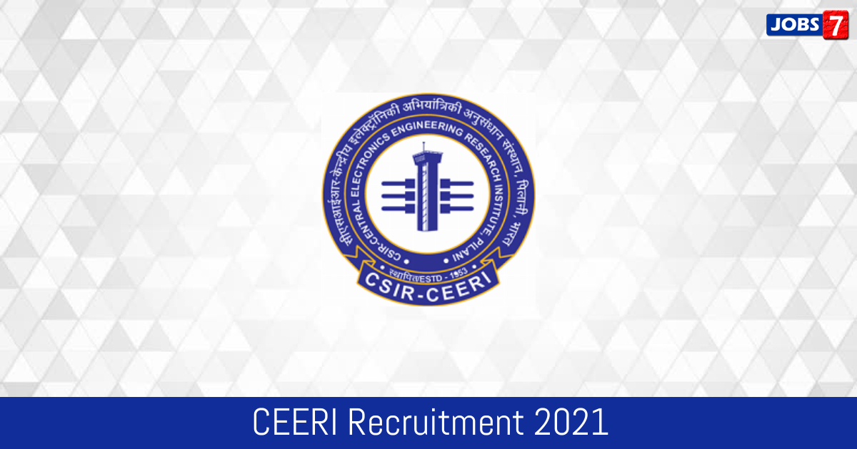 CEERI Recruitment 2021: 41 Jobs in CEERI | Apply @ www.ceeri.res.in