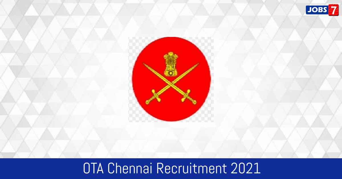 OTA Chennai Recruitment 2021:  Jobs in OTA Chennai | Apply @ indianarmy.nic.in
